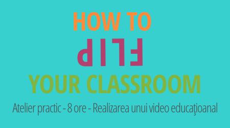 how-to-flip-classroom-realizare-video-tutorial
