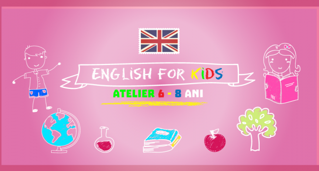 Atelier Engleza pentru copii 6-8 ani